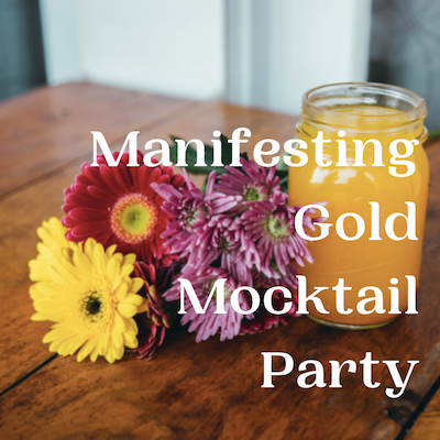 Manifesting Gold Mocktail Party
